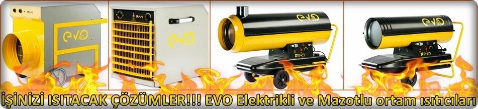 EVO Sanayi tipi fanlı elektrikli ısıtıcı, evo sanayi tipi bacalı, bacasız mazotlu ısıtıcı fiyatları